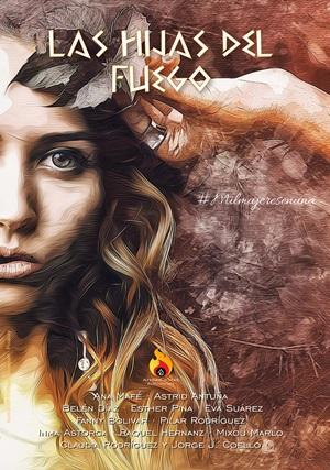 Las hijas del fuego · 74966 - VV.AA - Anima Ignis Ediciones - Bohindra Libros esotéricos