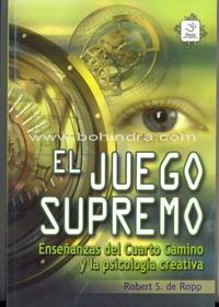 El Juego Supremo. Enseñanzas del Cuarto Camino y la Psicología ...