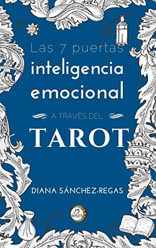 Inteligencia emocional a través del tarot : las 7 puertas