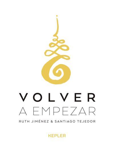 Volver a empezar · 9788416344253 - Ruth Jiménez, - Santiago Tejedor ...