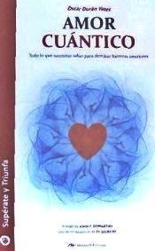 Amor cuántico : todo lo que necesitas saber para derribar