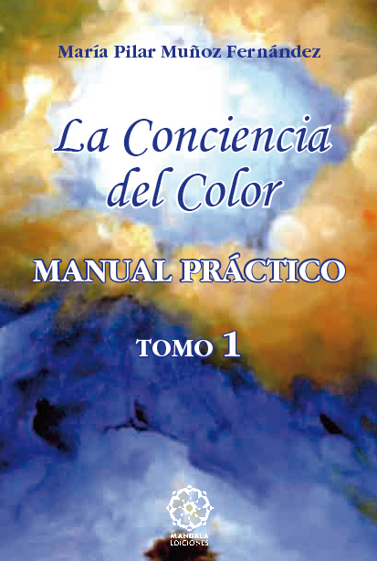La Conciencia del Color. Manual Práctico. Tomo 1