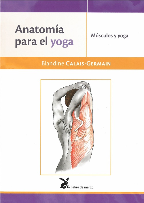 Anatomía para el Yoga. Músculos y yoga · 9788492470532 - Blandine ...