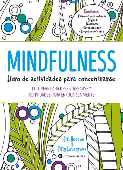 Mindfulness : libro de actividades para concentrarse : colorear para ...