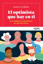 El optimista que hay en ti. El coaching del optimismo.