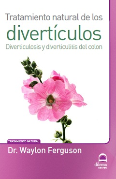 Tratamiento natural de los divertículos : diverticulosis y diverticulitis del colon